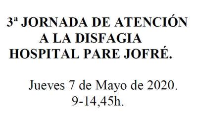 3a JORNADA DE ATENCIÓN  A LA DISFAGIA HOSPITAL PARE JOFRÉ.