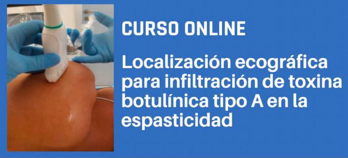 Curso online:  Localización ecográfica para infiltración de toxina botulínica tipo A en la espasticidad